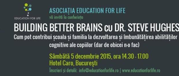 "Conferința ""Building Better Brains"" cu dr. Steve Hughes"