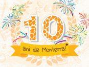10 ani de Monterra!